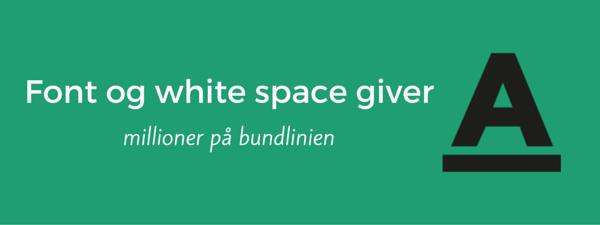 7-font-og-white-space-giver-millioner-paa-bundlinien